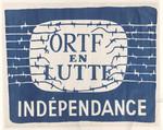 O.R.T.F. en lutte : Indépendance