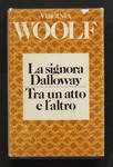 La signora Dalloway ; Tra un atto e laltro
