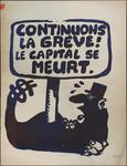 Continuons la grève! Le capital se meurt.