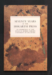 Seventy years at the Hogarth Press : the press of Virginia and Leonard Woolf : an exhibition : Hugh M. Morris Library, Special Collections Department, May 15 - September 30, 1987.