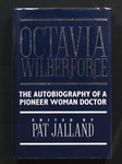 Octavia Wilberforce : the autobiography of a pioneer woman doctor