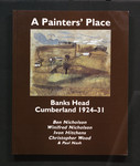 A painters place : Banks Head, Cumberland, 1924-31