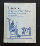Basileon : a magazine of Kings College, Cambridge, 1900-1914