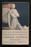 The 1938 international exhibition of paintings : October thirteenth - December fourth.