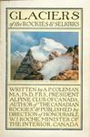 Glaciers of the Rockies and Selkirks :: Les glaciers des Rocheuses et des Selkirks.