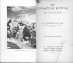 The Canadian Rockies : New and Old Trails :: Les Rocheuses Canadiennes : des nouveaux et des anciens sentiers