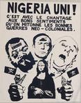Nigeria uni ! [art reproduction] : Cest avec le chantage aux bons sentiments quon mitonne les bonnes guerres néo-coloniales.