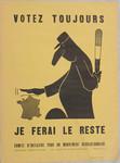 Votez toujours, je ferai le reste : Comité dinitiative pour un mouvement révoltionnaire, adresse provisoire 22 rue Etienne-Marcel, Paris 2e.
