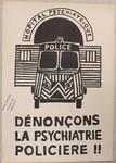 Dénonçons la psychiatrie policière ! !