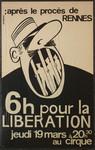 6h pour la liberation [art reproduction] : jeudi 19 mars à 2030h au cirque : après le procès de Rennes.